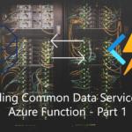 Extending Common Data Service using Azure Function - Part 1