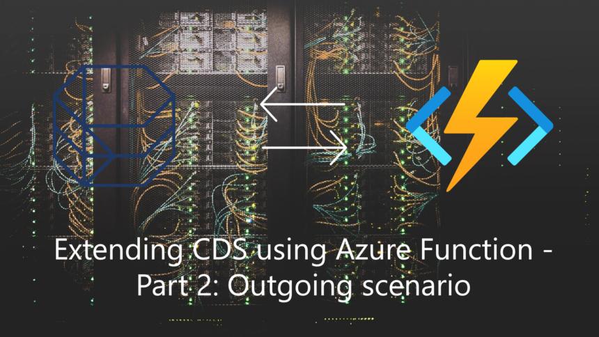 Extending Common Data Service using Azure Function - Part 2