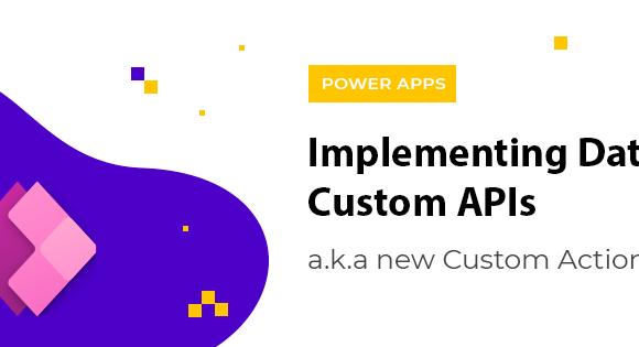 Implementing Dataverse Custom APIs